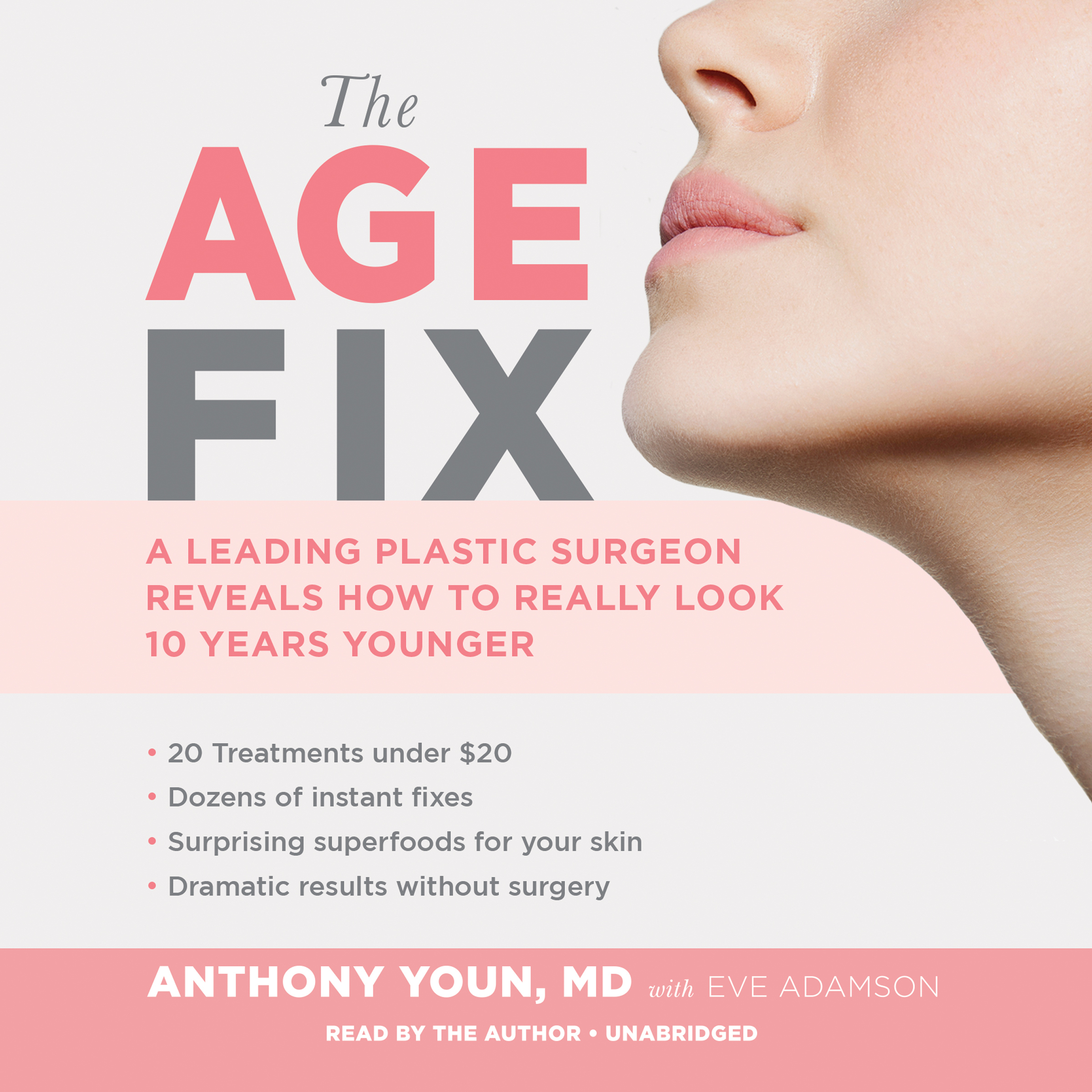 Printable The Age Fix: A Leading Plastic Surgeon Reveals How to Really Look 10 Years Younger Audiobook Cover Art
