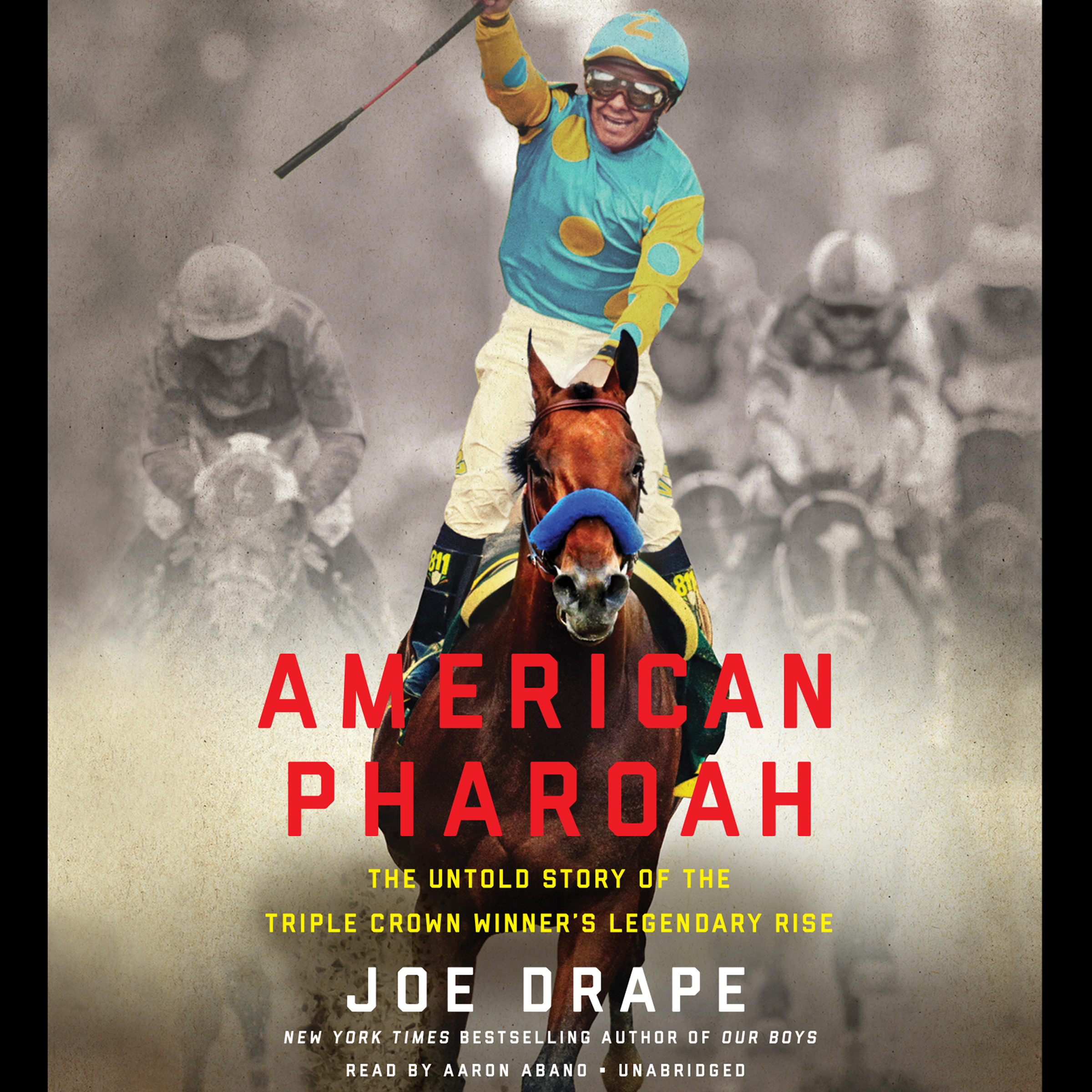 Printable American Pharoah: The Untold Story of the Triple Crown Winner's Legendary Rise Audiobook Cover Art