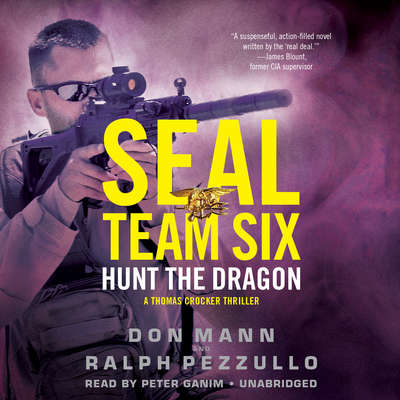 SEAL Team Six: Hunt the Dragon Audiobook, by Don Mann