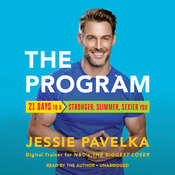 The Program: 21 Days to a Stronger, Slimmer, Sexier You Audiobook, by Jessie Pavelka