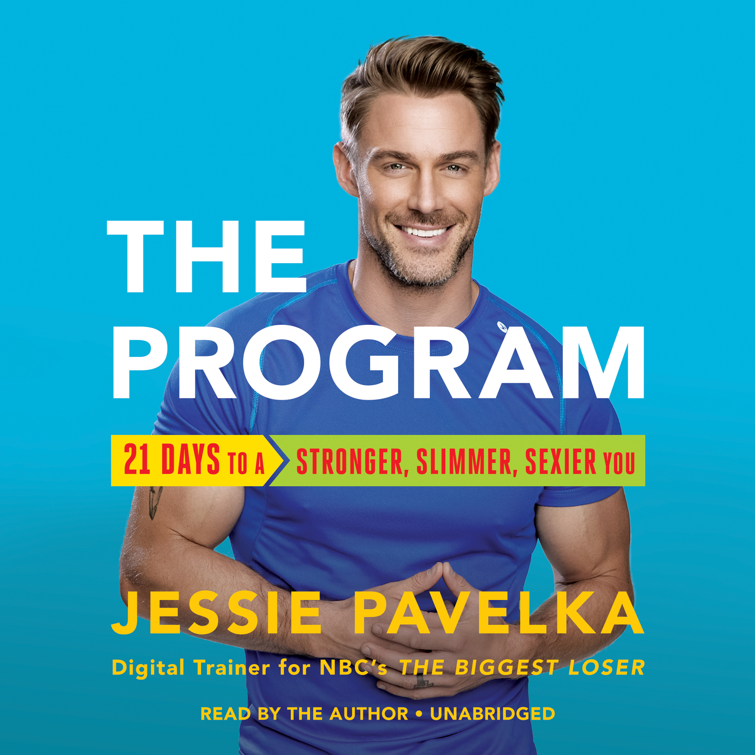 Printable The Program: 21 Days to a Stronger, Slimmer, Sexier You Audiobook Cover Art
