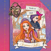Ever After High: Truth or Hair, by Suzanne Selfors
