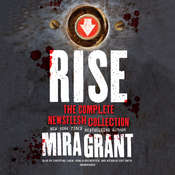 Rise: The Complete Newsflesh Collection Audiobook, by Seanan McGuire