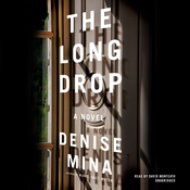 The Long Drop: A Novel Audiobook, by Denise Mina