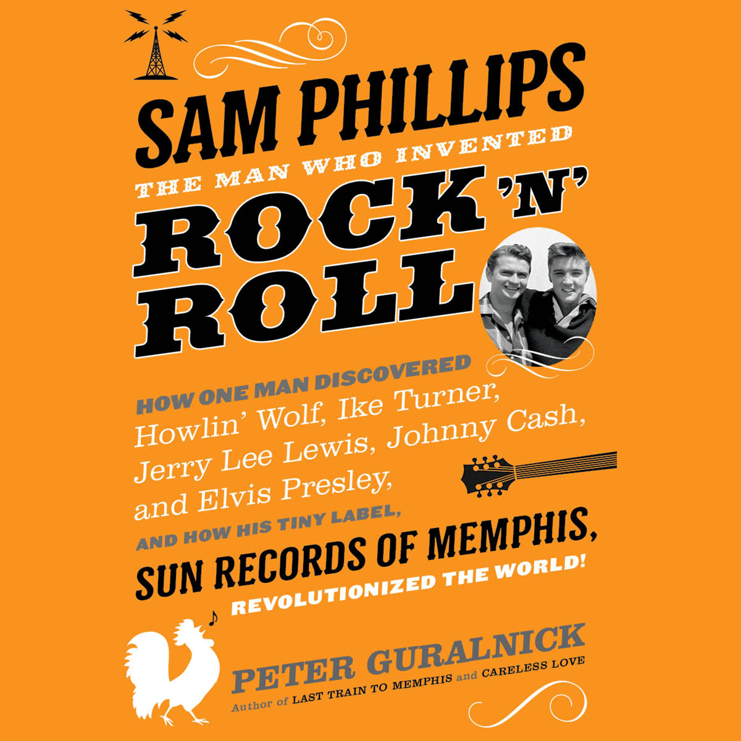 Printable Sam Phillips: The Man Who Invented Rock 'n' Roll Audiobook Cover Art