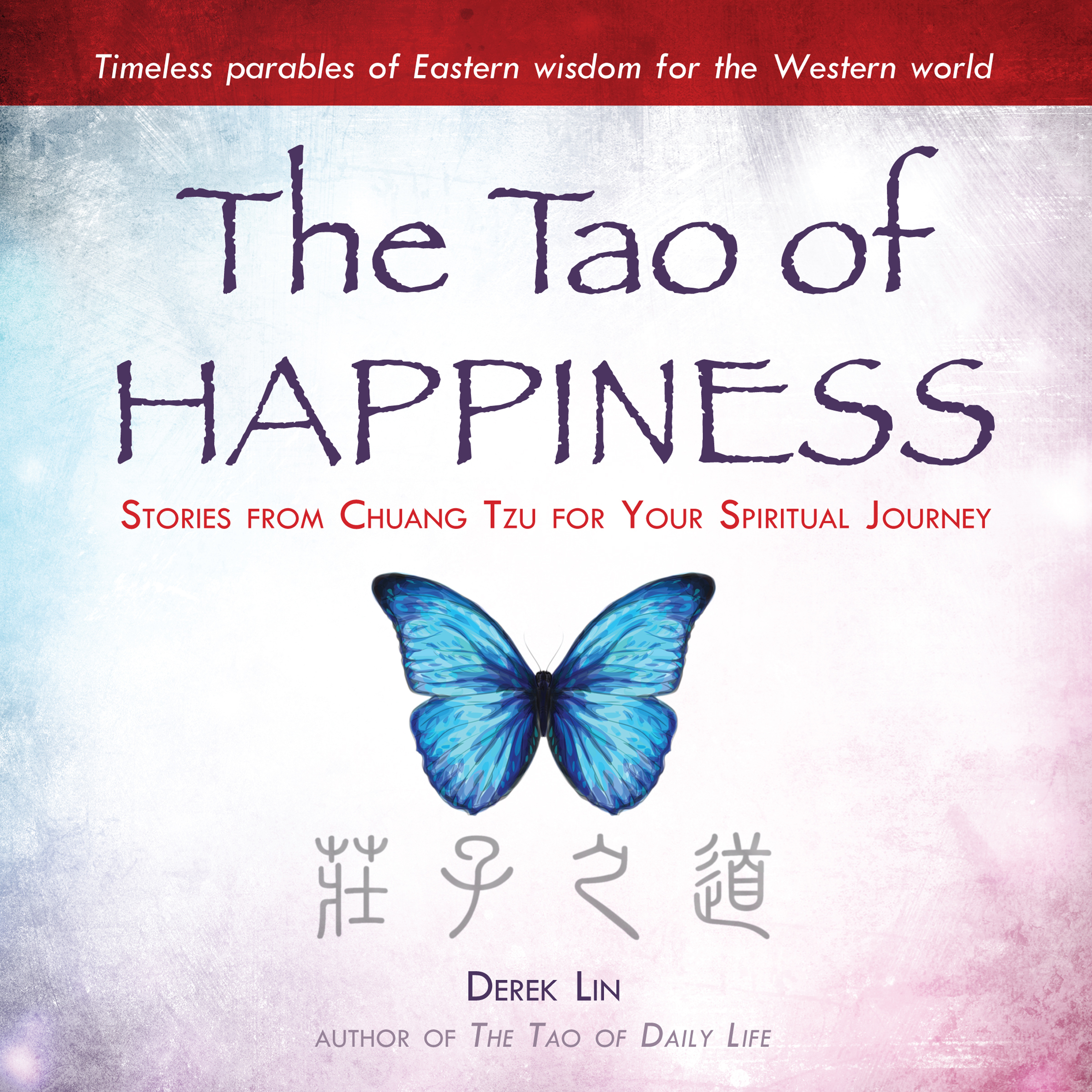Printable The Tao of Happiness: Stories from Chuang Tzu for Your Spiritual Journey Audiobook Cover Art