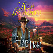 To Have and to Hold: A Cactus Creek Novel, by Leigh Greenwood