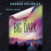 The Big Dark Audiobook, by Rodman Philbrick