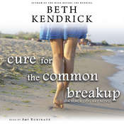Cure for the Common Breakup Audiobook, by Beth Kendrick