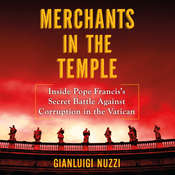 Merchants in the Temple: Inside Pope Franciss Secret Battle Against Corruption in the Vatican, by Gianluigi Nuzzi