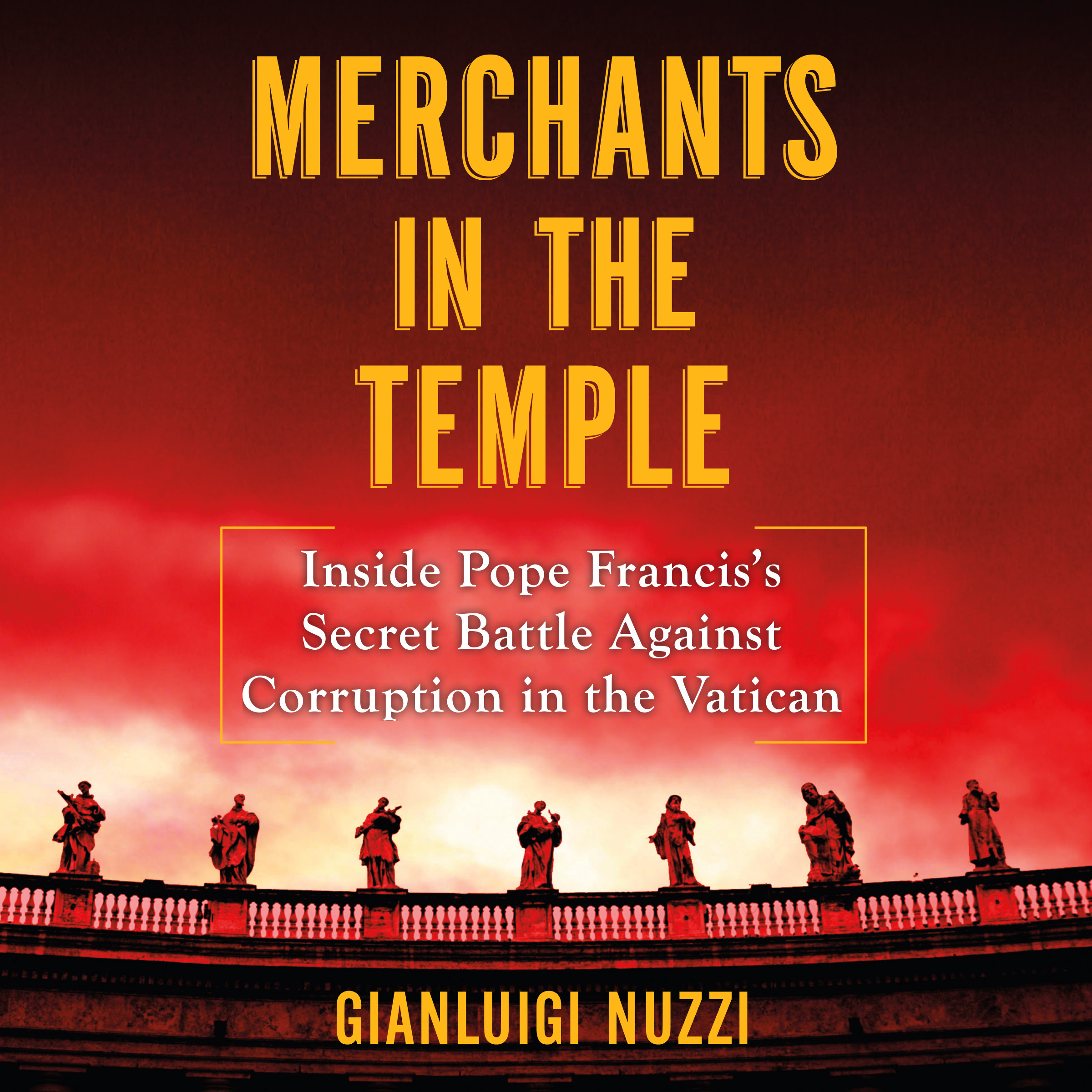 Printable Merchants in the Temple: Inside Pope Francis's Secret Battle Against Corruption in the Vatican Audiobook Cover Art