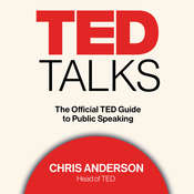 TED Talks: The Official TED Guide to Public Speaking Audiobook, by Chris Anderson