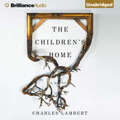 The Childrens Home: A Novel, by Charles Lambert