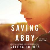 Saving Abby Audiobook, by Steena Holmes