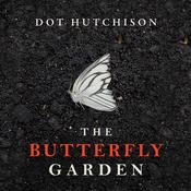 The Butterfly Garden, by Dot Hutchison