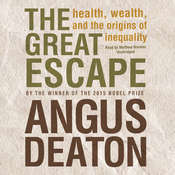 The Great Escape: Health, Wealth, and the Origins of Inequality Audiobook, by Angus Deaton