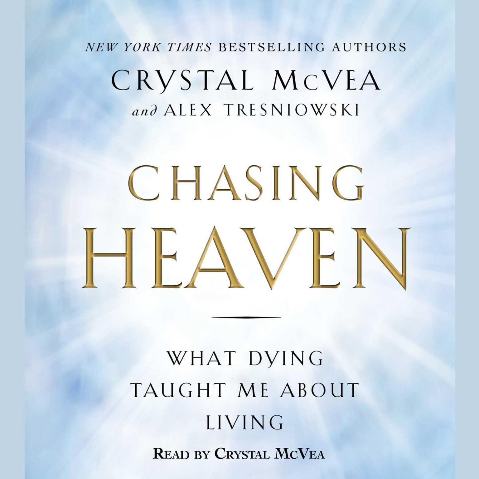 Printable Chasing Heaven: What Dying Taught Me About Living Audiobook Cover Art