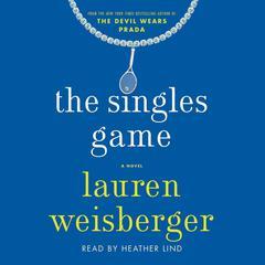The Singles Game Audiobook, by Lauren Weisberger