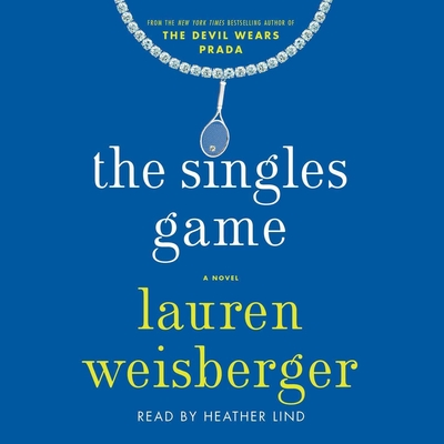 The Singles Game Audiobook, by Lauren Weisberger