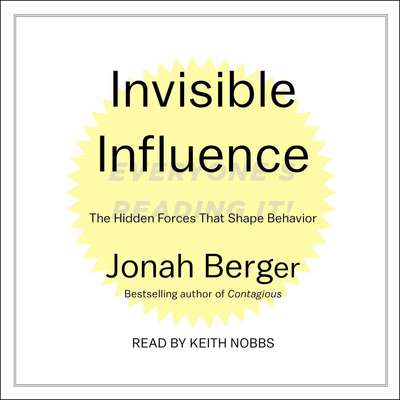 Invisible Influence: The Hidden Forces that Shape Behavior Audiobook, by Jonah Berger