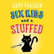 Six Kids and a Stuffed Cat Audiobook, by Gary Paulsen