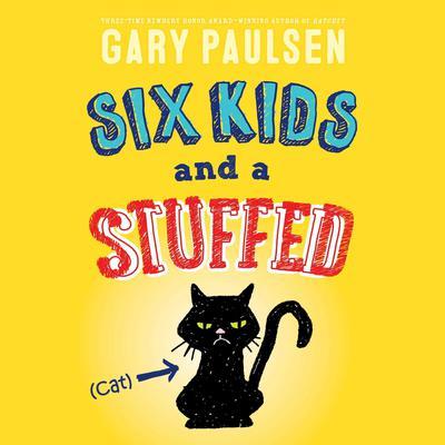 Six Kids and a Stuffed Cat Audiobook, by Gary Paulsen