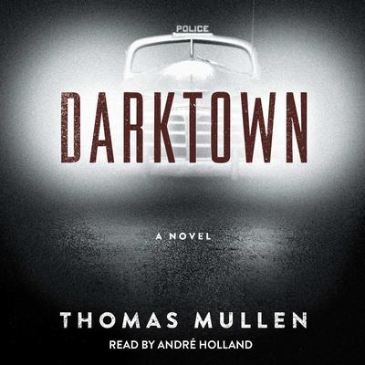 Darktown: A Novel Audiobook, by