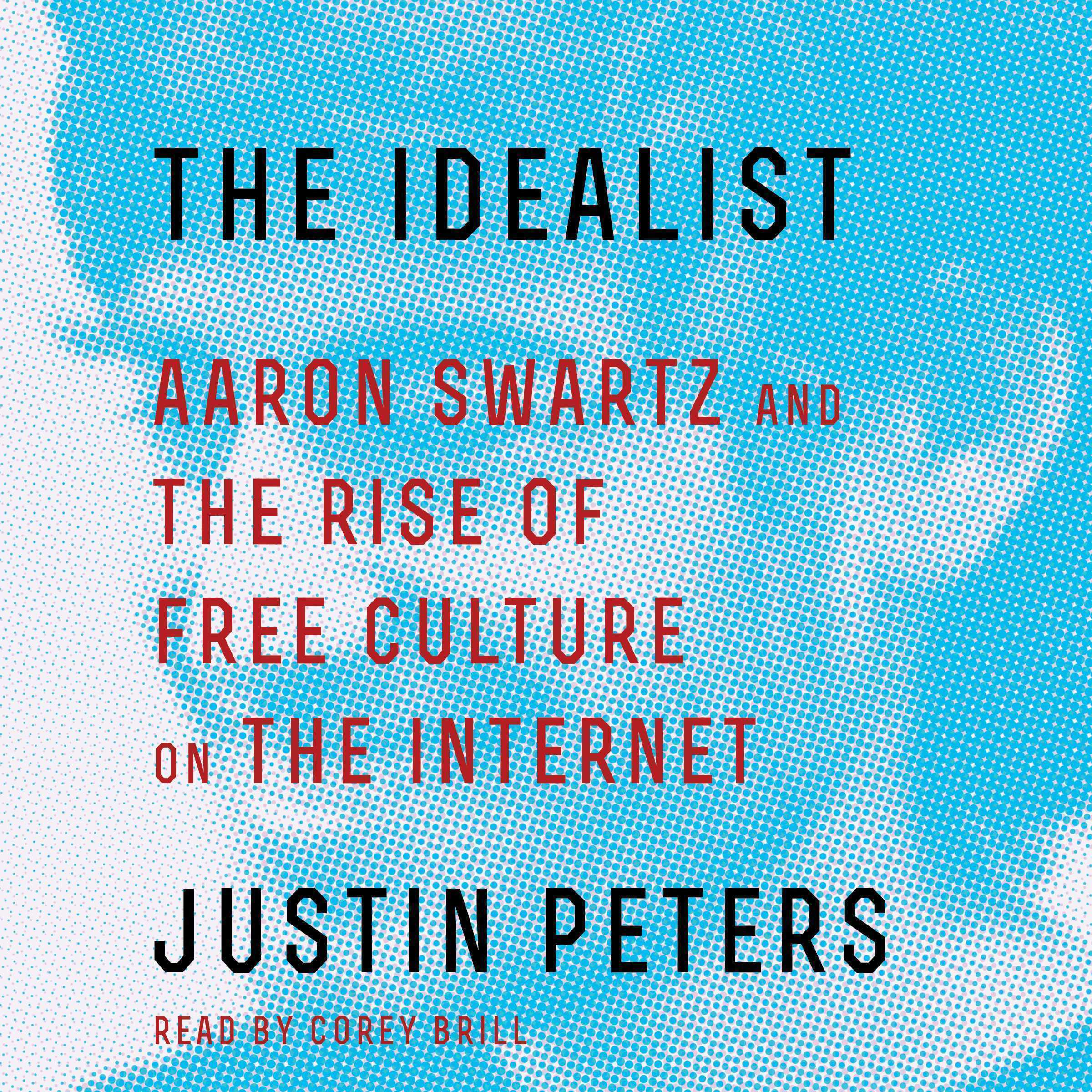 Printable The Idealist: Aaron Swartz and the Rise of Free Culture on the Internet Audiobook Cover Art