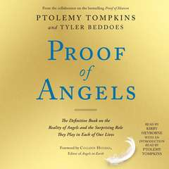 Proof of Angels: The Definitive Book on the Reality of Angels and the Surprising Role They Play in Each of Our Lives Audiobook, by Ptolemy Tompkins, Tyler Beddoes