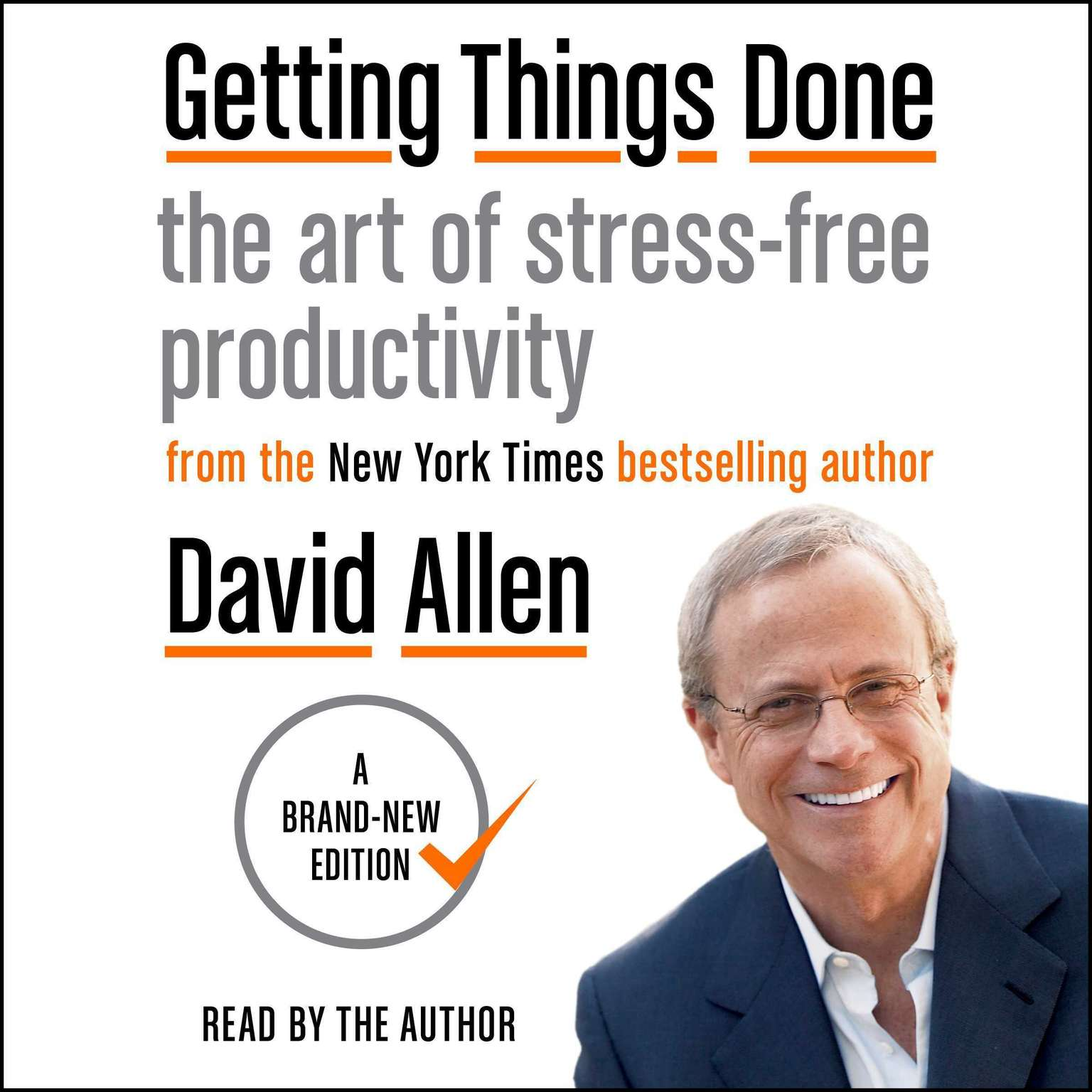 Getting Things Done: The Art of Stress-Free Productivity Audiobook, by David Allen