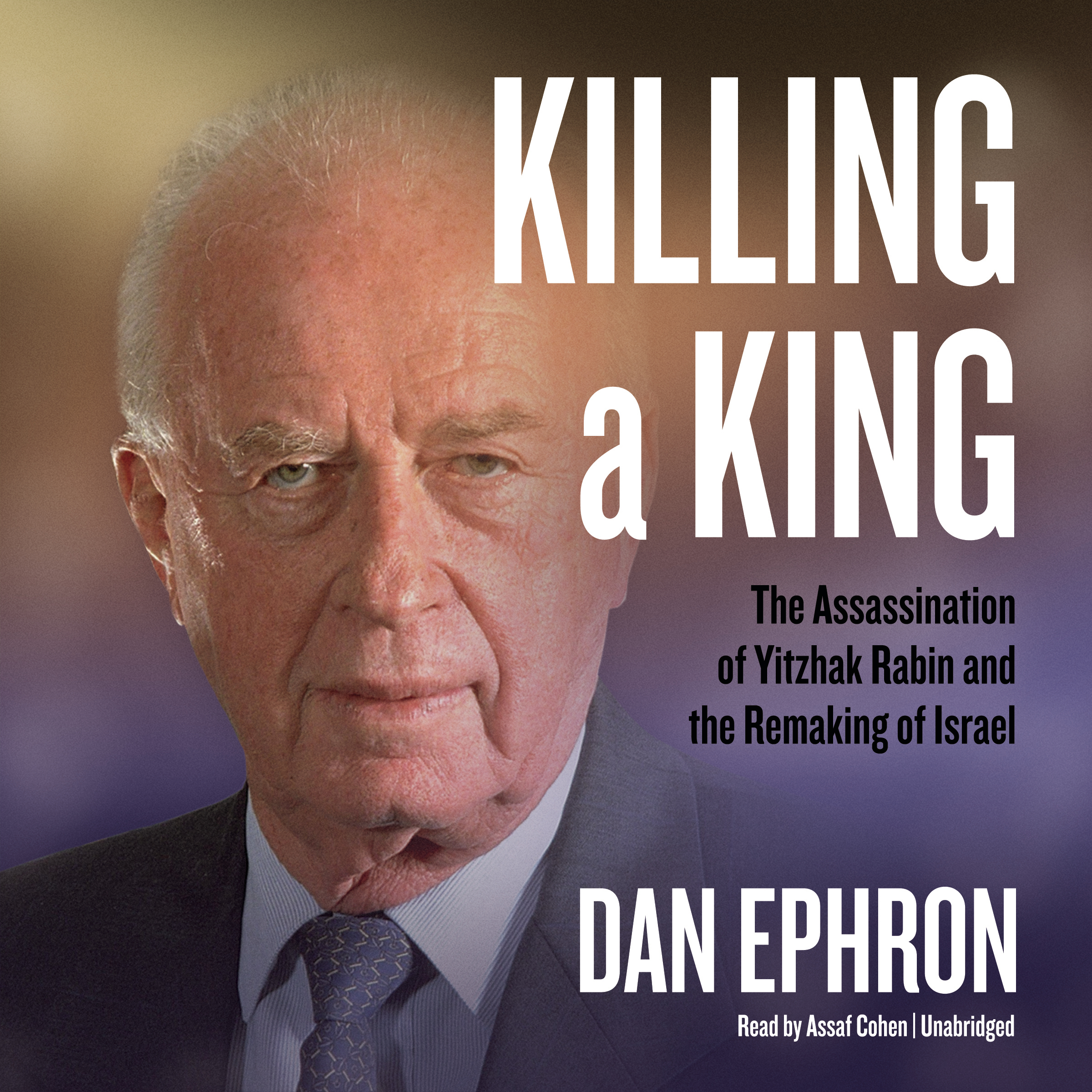 Printable Killing a King: The Assassination of Yitzhak Rabin and the Remaking of Israel Audiobook Cover Art