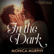 In the Dark Audiobook, by Monica Murphy