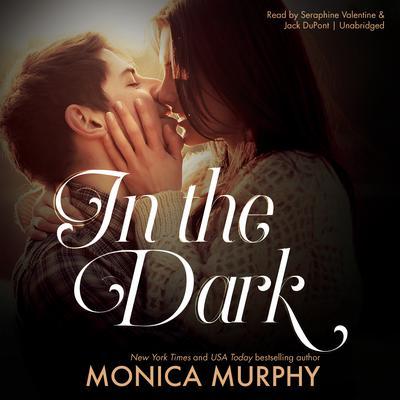 In the Dark Audiobook, by Monica Murphy