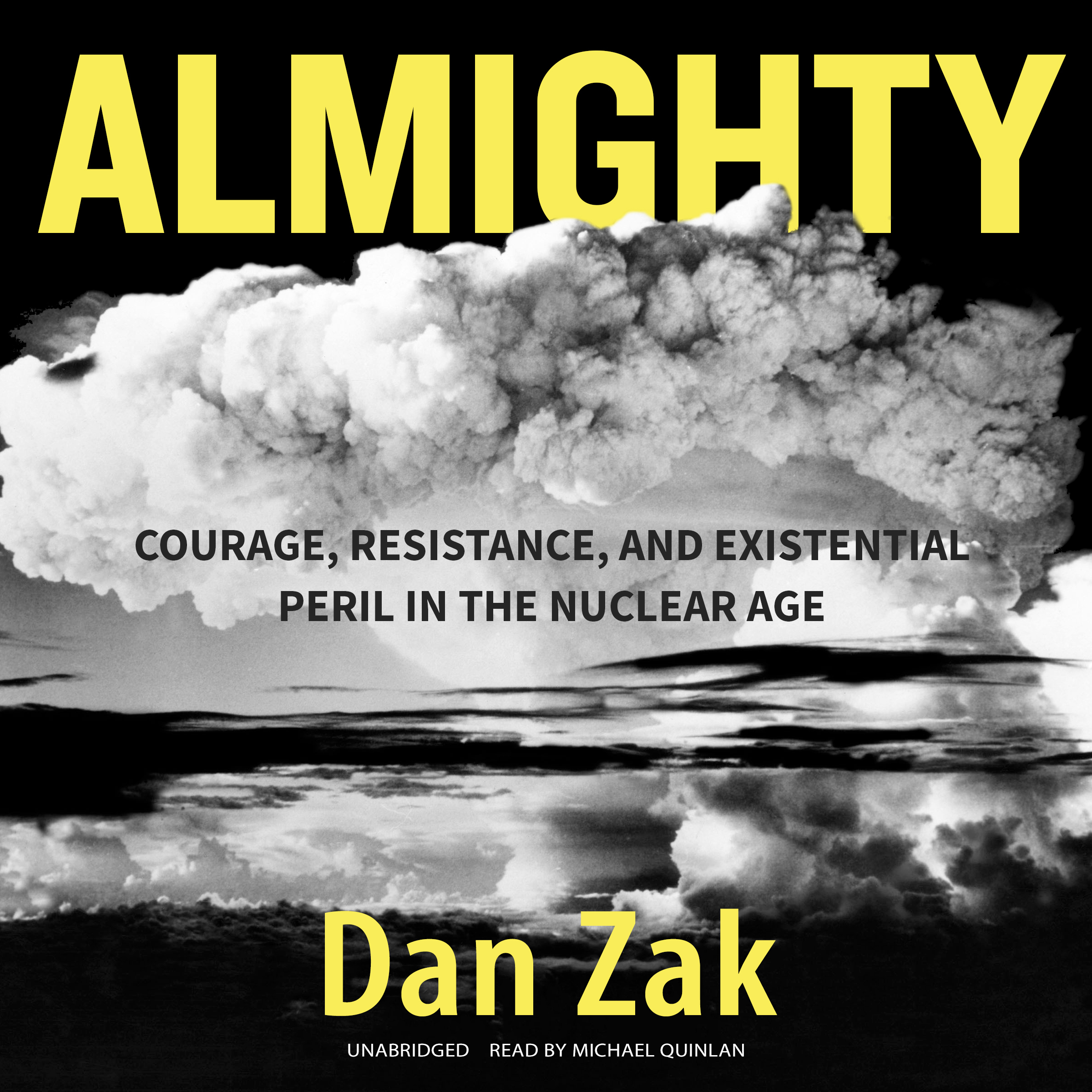 Printable Almighty: Courage, Resistance, and Existential Peril in the Nuclear Age Audiobook Cover Art