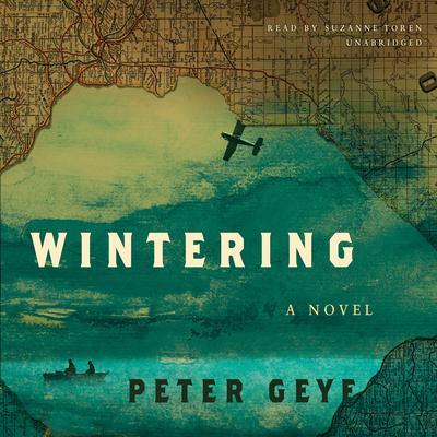 Wintering Audiobook, by Peter Geye