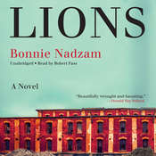 Lions: A Novel, by Bonnie Nadzam