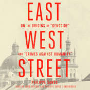 "East West Street: On the Origins of ""Genocide"" and ""Crimes against Humanity"" Audiobook, by Philippe Sands"