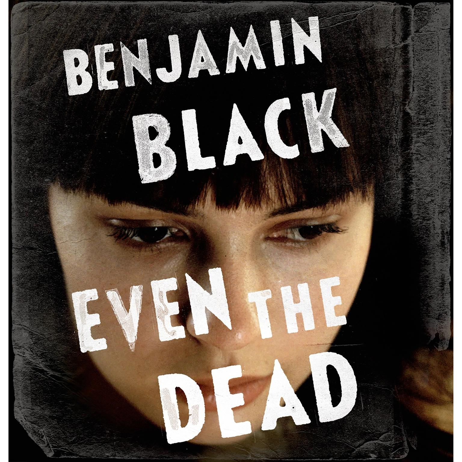 Even the Dead: A Quirke Novel Audiobook, by Benjamin Black