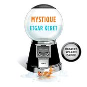 Mystique: A Story From Suddenly, a Knock on the Door Audiobook, by Etgar Keret