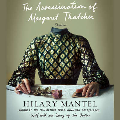 Terminus: A The Assassination of Margaret Thatcher Essay: A The Assassination of Margaret Thatcher Essay Audiobook, by Hilary Mantel