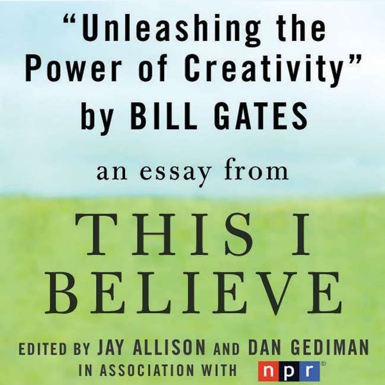 Printable Unleashing the Power of Creativity: A 'This I Believe' Essay Audiobook Cover Art