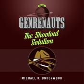 The Shootout Solution: Genrenauts Episode 1, by Michael R. Underwood