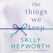 The Things We Keep: A Novel Audiobook, by Sally Hepworth