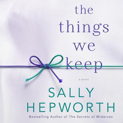 The Things We Keep: A Novel Audiobook, by