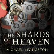The Shards of Heaven Audiobook, by Michael Livingston