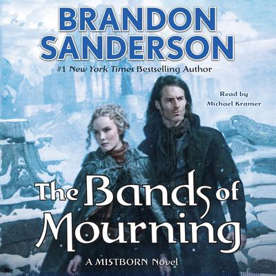 The Bands of Mourning: A Mistborn Novel Audiobook, by Brandon Sanderson