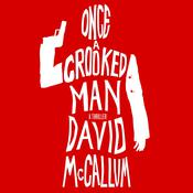 Once a Crooked Man: A Novel Audiobook, by David McCallum