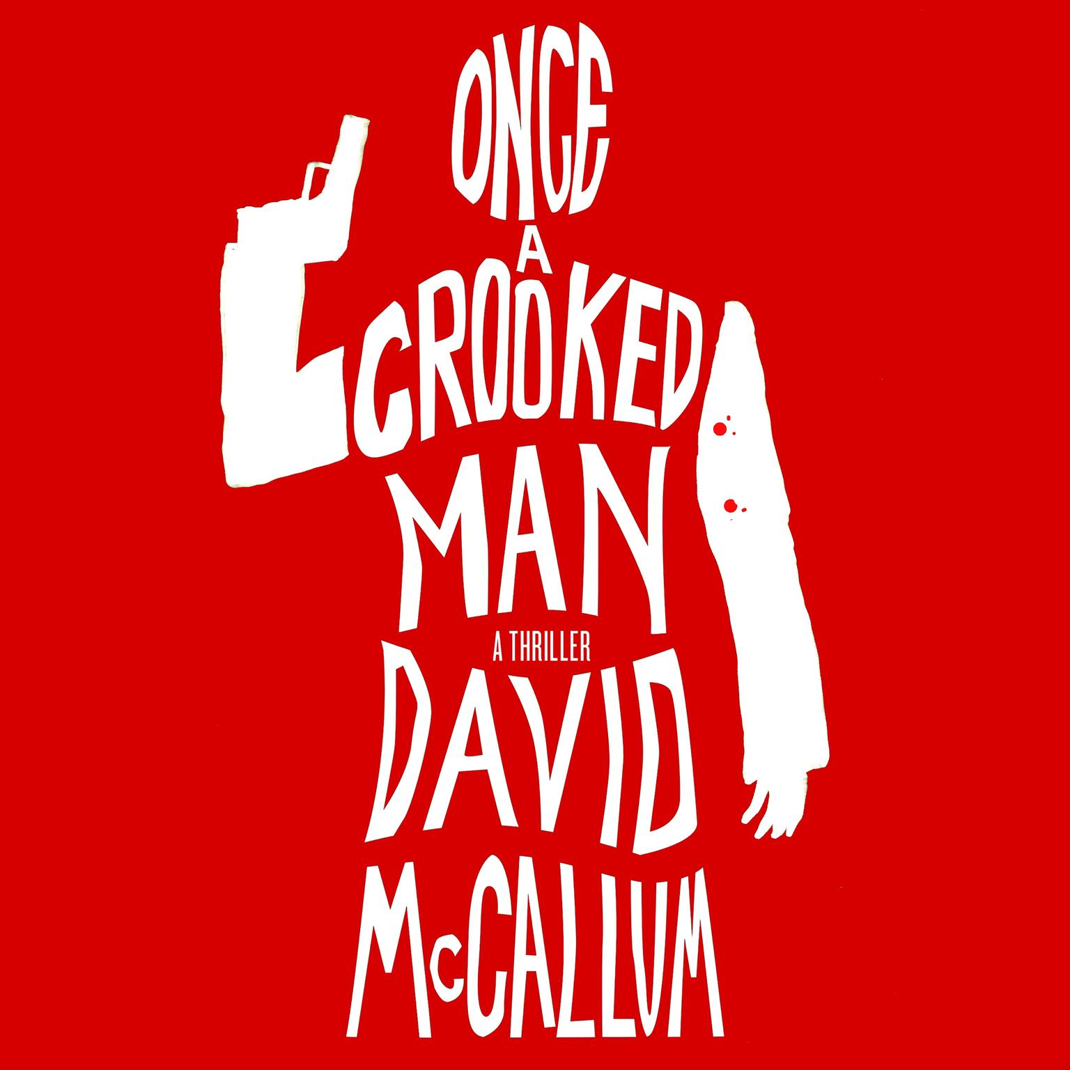 Printable Once a Crooked Man: A Novel Audiobook Cover Art