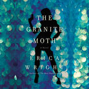 The Granite Moth: A Novel, by Erica Wright