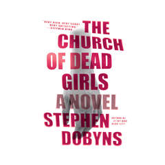 The Church of Dead Girls Audiobook, by Stephen Dobyns